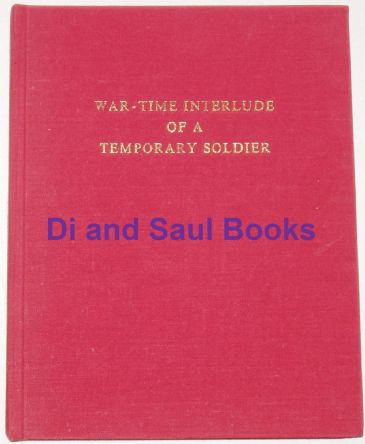 War-Time Interlude of a Temporary Soldier 1941-1945, by Forbes Wallace
